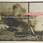 Field Hospital: The Last Writings of Lt. Colonel John McCrae