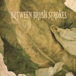 Between Brush Strokes